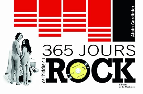 365 jours de l'histoire du rock par Alain Gardinier