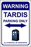 Panneau Doctor Who Inscription en anglais « Warning, Tardis parking only, all others will be transported » Plastique rigide de 1,2 mm