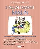 L'allaitement malin: Le livre de référence le plus complet pour allaiter sereinement