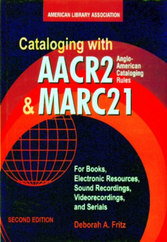 Cataloging with Aacr2 and Marc21 Anglo-American Cataloging Rules, for Books, Electronic Resources, Sound Recordings.......... por Deborah A. Fritz