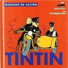 TINTÍN : DESCUBRO LOS TRANSPORTES. (INFANTIL Y JUVENIL) - 9788484312475