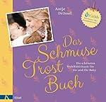 Das Schmuse-Trost-Buch: Die schönsten...