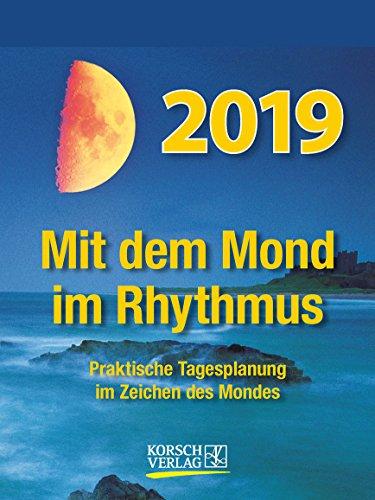 Mond Tages-Abreisskalender 2019. Mit dem Mond im Rhythmus: Praktische Tagesplanung im Zeichen des Mondes
