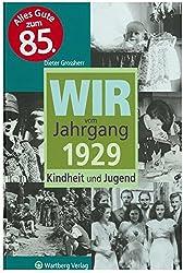Wir vom Jahrgang 1929: Kindheit und Jugend (Jahrgangsbände)