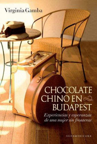 Chocolate chino en Budapest: Experiencias y esperanzas de una mujer sin fronteras por Virginia Gamba