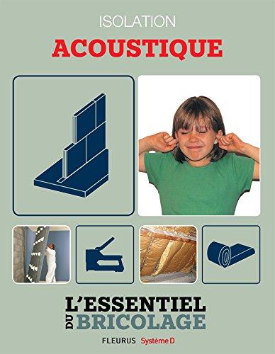 Portes, cloisons & isolation : Isolation acoustique (L'essentiel du bricolage)