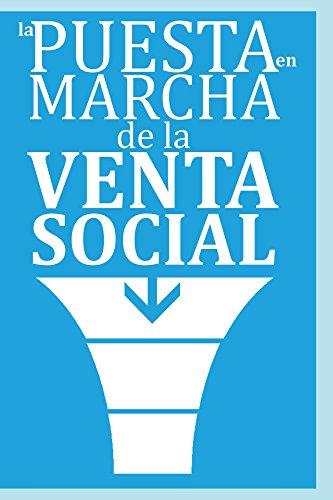 La Puesta en Marcha de la Venta Social: …el nuevo paradigma de las ventas y la tendencia capitalizada de la Venta Social por Andres Vrant