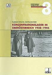 Konzentrationslager in Oberösterreich  1938 bis 1945 (Oberösterreich in der Zeit des Nationalsozialismus)