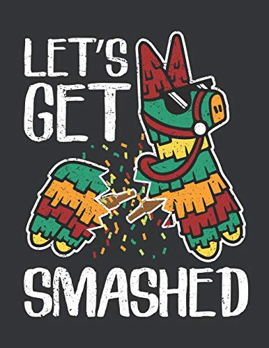 Notebook: Let's Get Smashed Pinata Mexican Cinco de Mayo Journal & Doodle Diary; 120 White Paper Numbered Plain Pages for Writing and Drawing - 8.5x11 in.