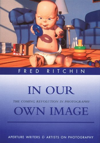 [PDF] Téléchargement gratuit Livres In Our Own Image: The Coming Revolution in Photography (Aperture Writers & Artists on Photography) by Fred Ritchin (2006-09-01)