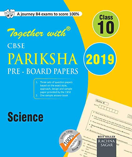 Together with CBSE Pariksha Pre-Board Papers for Class 10 Science for 2019 Exam