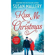 Kiss Me At Christmas: Marry Me at Christmas / a Kiss in the Snow (Fool's Gold, Book 1000)