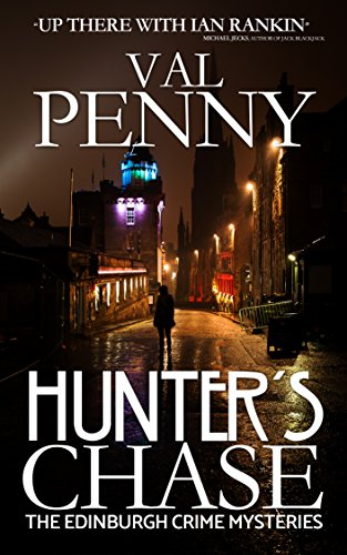 Hunter's Chase (The Edinburgh Crime Mysteries #1) by [Penny, Val]