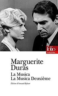 La Musica - La Musica Deuxième par Marguerite Duras