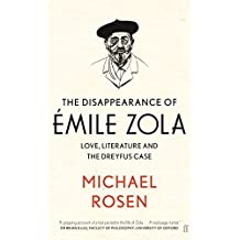 The Disappearance of Émile Zola: Love, Literature and the Dreyfus Case by Michael Rosen (2017-01-05)