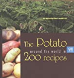 The Potato Around the World in 200 Recipes: An International Cookbook