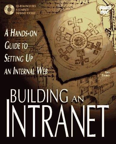 Building an Intranet by Evans, Tim (1996) Paperback