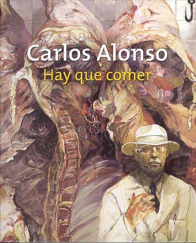 Carlos Alonso: Hay Que Comer