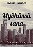 Myöhässä sana (Finnish Edition)