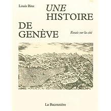 Une histoire de Genève : Essais sur la cité