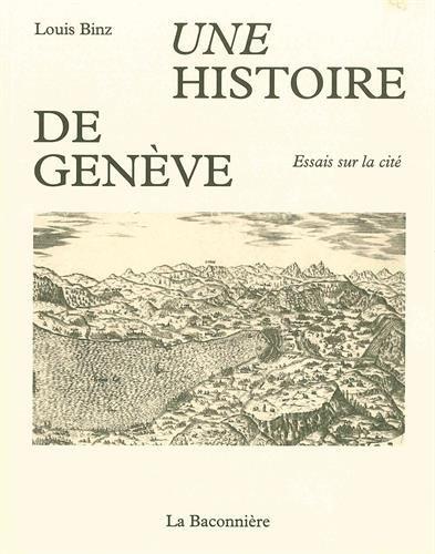 Une histoire de Genve : Essais sur la cit