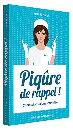 Piqûre de rappel ! : Confessions d'une infirmière par From Editions de l'Opportun