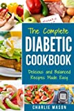 Diabetic Cookbook: Healthy Meal Plans For Type 1 & Type 2 Diabetes Cookbook Easy Healthy Recipes Diet With Fast Weight Loss: Diabetes Diet Book Plan ... diabetic cookbook for dummies diabetic book)