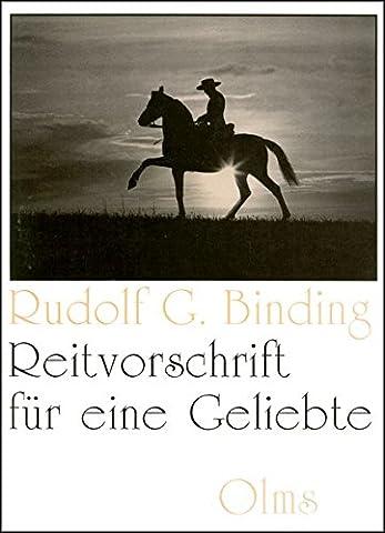Reitvorschrift für eine Geliebte: mit Fotos von Rik van Lent jun. und einem Vorwort von Bertold Schirg. (Documenta Hippologica)