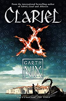 Clariel: Prequel to the internationally bestselling fantasy series (The Old Kingdom Book 4) by [Nix, Garth]