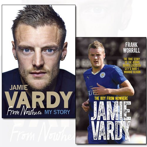 Jamie Vardy Autobiography Collection 2 Books Bundle - The Boy From Nowhere - The True Story of the Genius Behind Leicester City's 5000-1 Winning Season and From Nowhere, My Story [Hardcover]