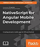 NativeScript for Angular Mobile Development: Creating dynamic mobile apps for iOS and Android