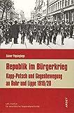Republik im Bürgerkrieg: Kapp-Putsch und Gegenbewegung an Ruhr und Lippe 1919/20 (Regionalgeschichte kompakt) - Rainer Pöppinghege
