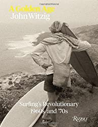 A Golden Age: Surfing's Revolutionary 1960s and '70s