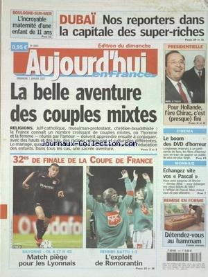 AUJOURD'HUI EN FRANCE [No 1860] du 07/01/2007 - LA BELLE AVENTURE DES COUPLES MIXTES - DETENDEZ-VOUS AU HAMMAM - LE BOOM DES DVD D'HORREUR - POUR HOLLANDE L'ERE CHIRAC C'EST - PRESQUE - FINI - 32EMES DE FINALE DE LA COUPE DE FRANCE - DUBAI - NOS REPORTERS DANS LA CAPITLE DES SUPER-RICHES - L'INCROYABLE MATERNITE D'UNE ENFANT DE 11 ANS A BOULOGNE-SUR-MER
