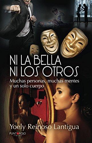Ni la Bella ni los Otros: Muchas personas, muchas mentes y un sólo cuerpo por Yoely Reinoso Lantigua