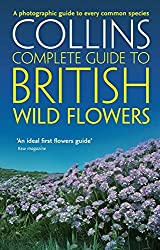British Wild Flowers: A photographic guide to every common species (Collins Complete Guide)
