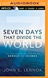 Seven Days That Divide the World: The Beginning...