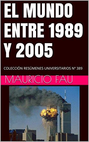 EL MUNDO ENTRE 1989 Y 2005: COLECCIÓN RESÚMENES UNIVERSITARIOS Nº 389