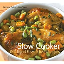 Slow Cooker: Quick & Easy, Proven Recipes (Quick and Easy, Proven Recipes)