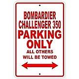 RaeFan037Bombardier Challenger 350Parking Only Alle Anderen Werden geschleppt Flugzeug Jet Pilot Flugzeug Neuheit der Garage Decor Aluminium 30,5x 45,7cm Schild Teller