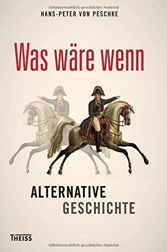 Buchseite und Rezensionen zu 'Was wäre wenn: Alternative Geschichte' von Hans-Peter von Peschke