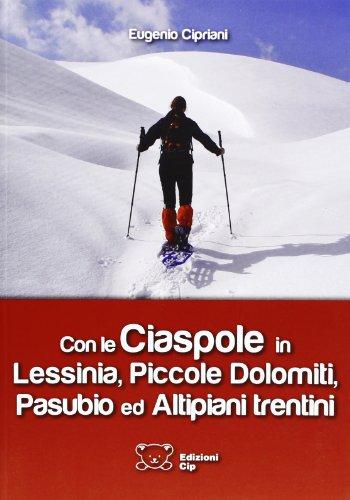Con le ciaspole in Lessinia Pasubio por Eugenio Cipriani