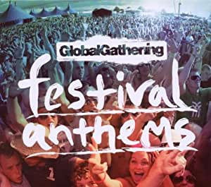 Global Gathering Festival Anthems [Import allemand]