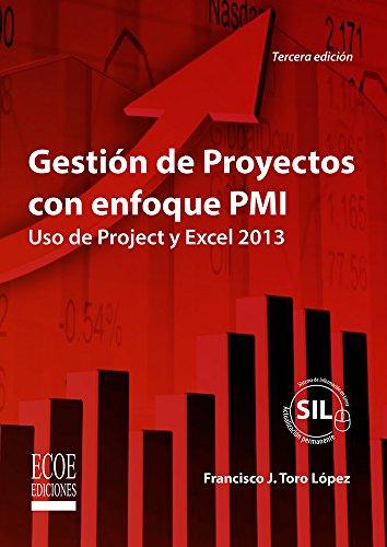 Gestión de proyectos con enfoque PMI: Uso de Project y Excel 2013