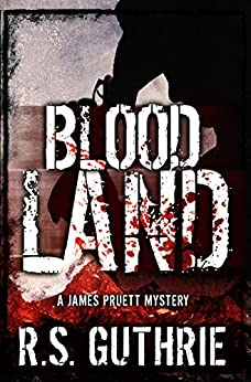Blood Land: A Hard Boiled Murder Mystery (A James Pruett Mystery Book 1) (English Edition) par [Guthrie, R.S.]