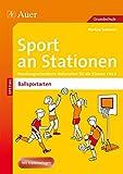Sport an Stationen Spezial Ballsportarten 1-4: Handlungsorientierte Materialien für die Klassen 1 bis 4 (Stationentraining Grundschule Sport)