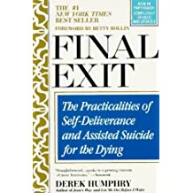 Final Exit. The Practicalities of Self-Deliverance and Assisted Suicide for the Dying. Foreword by Betty Rollin.