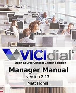 VICIdial® Manager Manual: version 2 13 eBook: Matt Florell