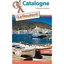 Guide du Routard Catalogne 2016: Avec Valence et Andorre