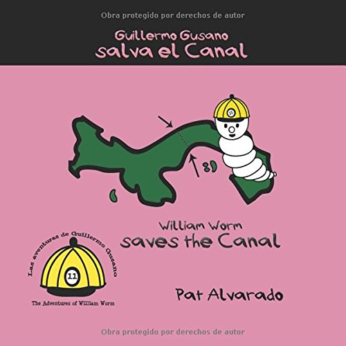 Guillermo Gusano salva el Canal * William Worm saves the Canal por Pat Alvarado